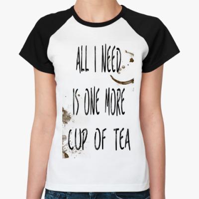 Женская футболка реглан Чашка чая