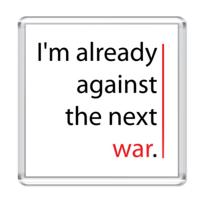 "Магнит  ""Against the next war"""