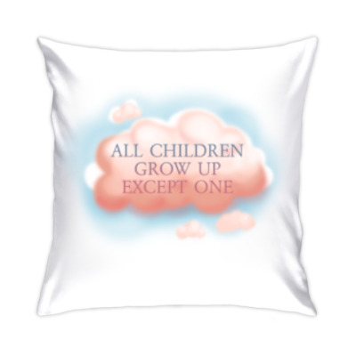Подушка All children growup except one