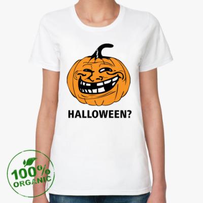 Женская футболка из органик-хлопка  Trollface. Halloween?