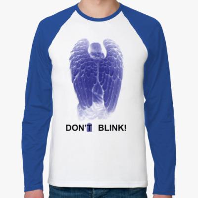 Футболка реглан с длинным рукавом Don't blink ang