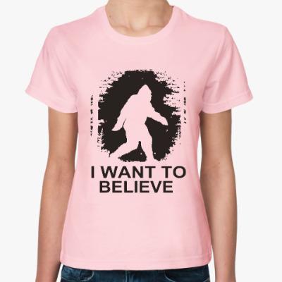 Женская футболка I Want To Believe