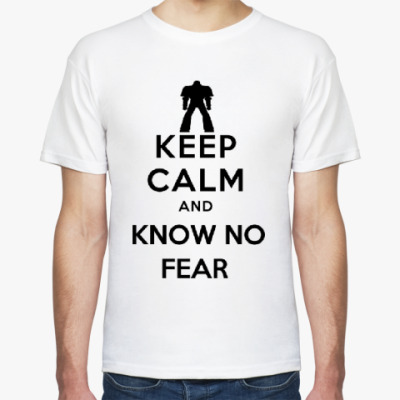 Футболка Keep Calm and Know no Fear!