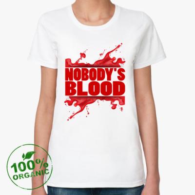 Женская футболка из органик-хлопка Nobody's Blood