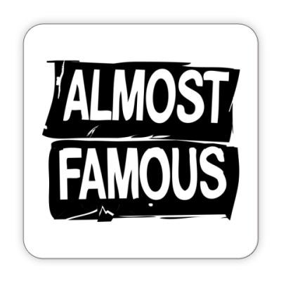Костер (подставка под кружку) Надпись ALMOST FAMOUS