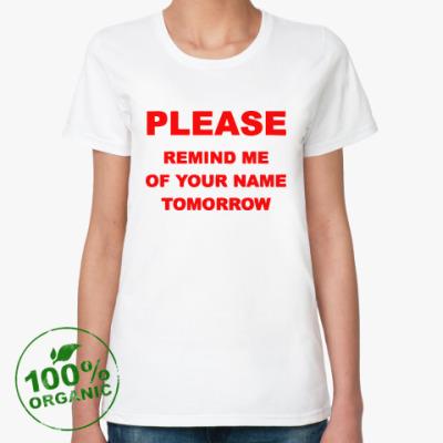 Женская футболка из органик-хлопка Remind me of your name