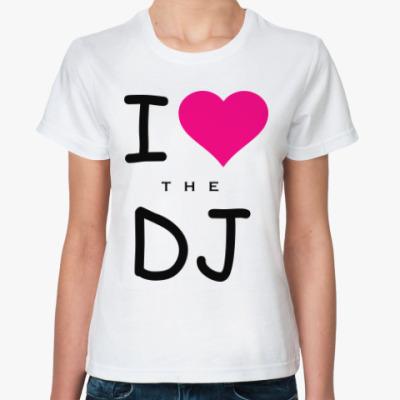 Классическая футболка Люблю Диджея