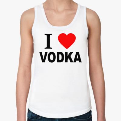 Женская майка i love vodka