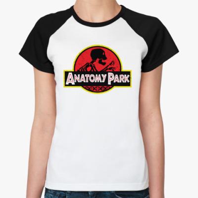 Женская футболка реглан Anatomy Park