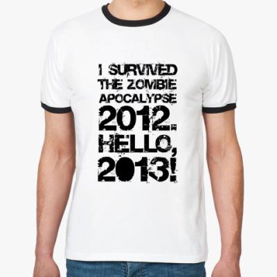 Футболка Ringer-T I survived 2012. Hello, 2013!