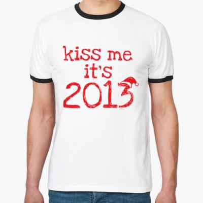 Футболка Ringer-T Надпись Kiss me - it's 2013!