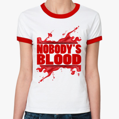 Женская футболка Ringer-T Nobody's Blood