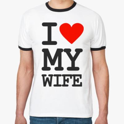 Футболка Ringer-T I love my wife