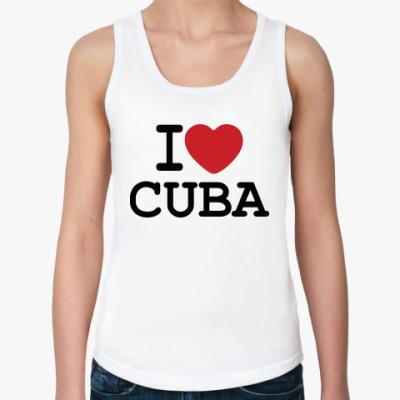 Женская майка  I Love Cuba