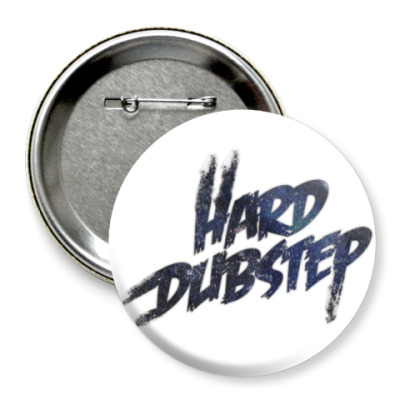 Значок 75мм Hard Dubstep