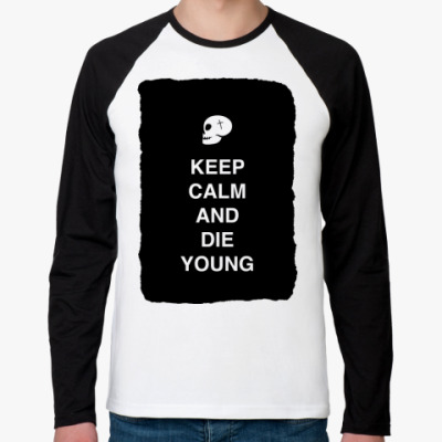 Футболка реглан с длинным рукавом Keep calm and die young
