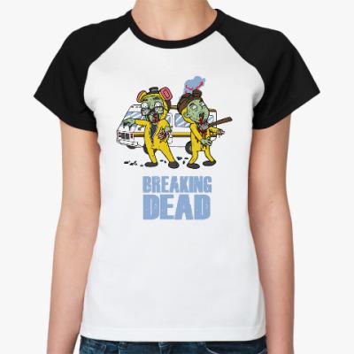 Женская футболка реглан Breaking Dead