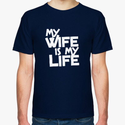Футболка My wife is my life