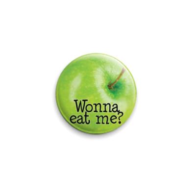 """Значок 25мм Яблочко """"Хочешь меня съесть?"""
