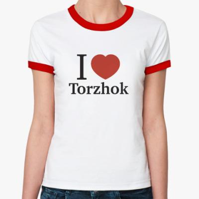 Женская футболка Ringer-T Я люблю Торжок