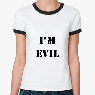 Женская футболка Ringer-T I'm evil