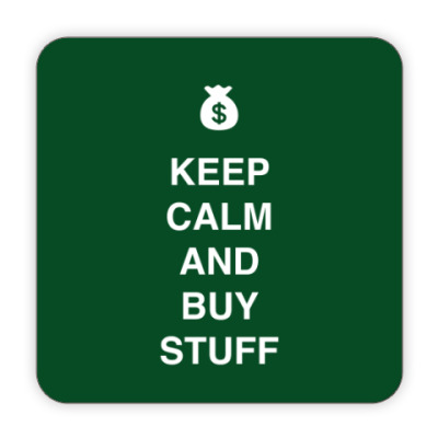 Костер (подставка под кружку) Keep calm and buy stuff