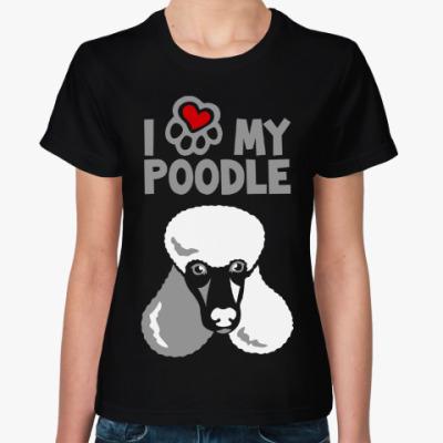 Женская футболка Я люблю моего мопса пуделя