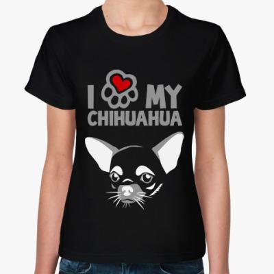 Женская футболка Я люблю мою чихуахуа