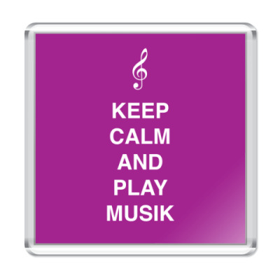 Магнит Keep calm and play music