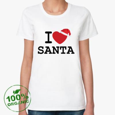 Женская футболка из органик-хлопка Новогодний принт I Love Santa