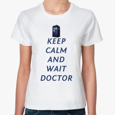 Классическая футболка keep calm and wait Doctor