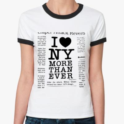 Женская футболка Ringer-T   I Love NY