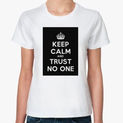 Классическая футболка Keep calm and trust no one