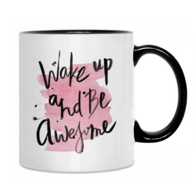 Кружка Проснись и будь классным