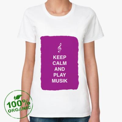 Женская футболка из органик-хлопка Keep calm and play music