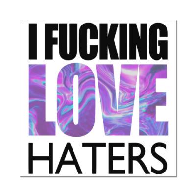Наклейка (стикер) I F*cking Love Haters