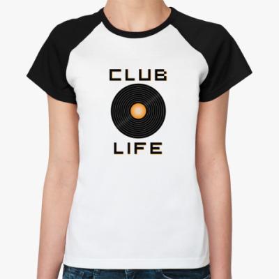 Женская футболка реглан Club Life