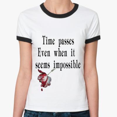 Женская футболка Ringer-T время идет даже когда ...