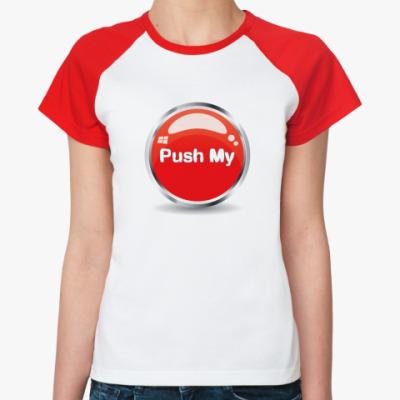 Женская футболка реглан Push my