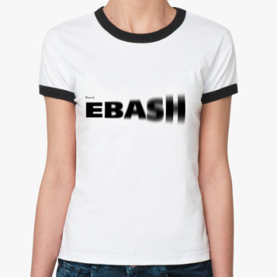 Женская футболка Ringer-T ebash/ебаш