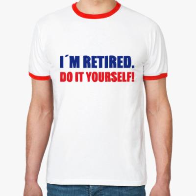 Футболка Ringer-T I'm retired