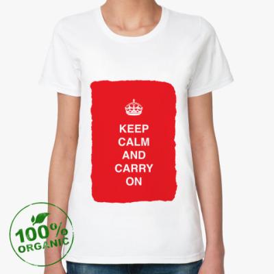 Женская футболка из органик-хлопка Keep calm and carry one