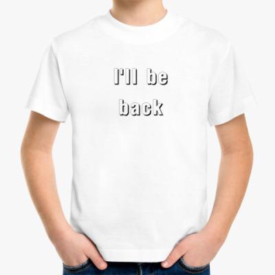 Детская футболка I'll be back