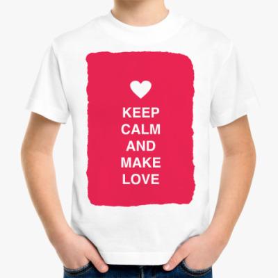 Детская футболка Keep calm and make love