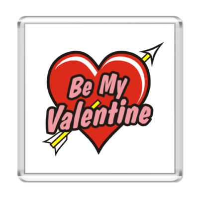 Магнит Будь моим Валентином