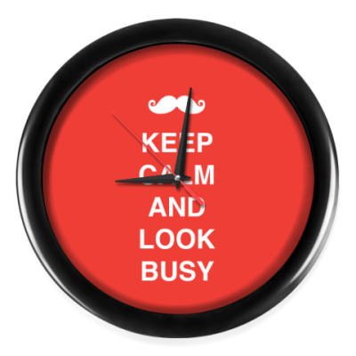 Keep calm and look busy