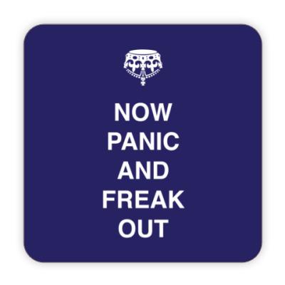 Костер (подставка под кружку) Now panic and freak out