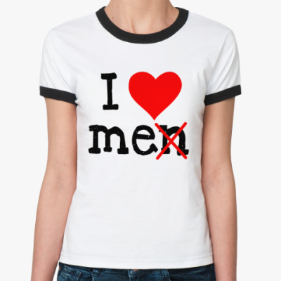 Женская футболка Ringer-T I Love Me
