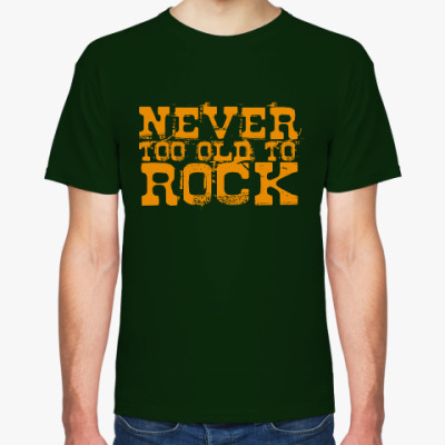 Never too old 2 ROCK!