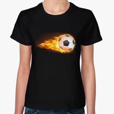 Женская футболка Огненный мяч